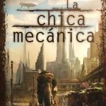 Reseña de La chica mecánica, de Paolo Bacigalupi