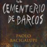 Reseña de El cementerio de barcos, de Paolo Bacigalupi