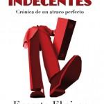 Reseña de Indecentes, de Ernesto Ekaizer