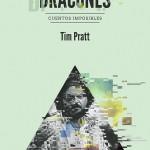 Hic sunt dracones, de Tim Pratt