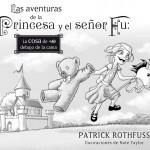 Las aventuras de la Princesa y el señor Fu, de Patrick Rothfuss